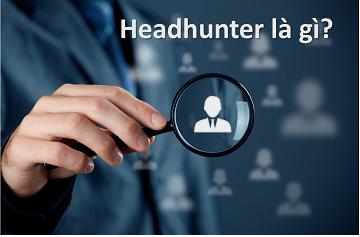 Công ty headhunt là gì?